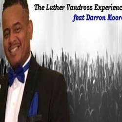The Luther Vandross Experience featuring Darron Moore