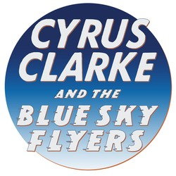 Cyrus Clarke and the Blue Sky Flyers
