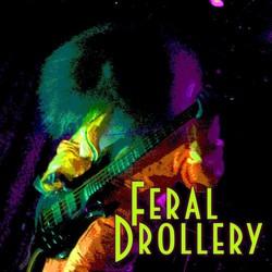 Feral Drollery
