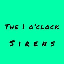 The 1 O'clock Sirens