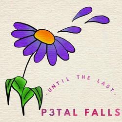 Until the last p3tal falls