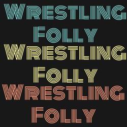 Wrestling Folly
