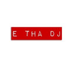 E Tha DJ