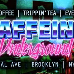 PLAY: Caffeine Underground (NYC) - Winter/Spring