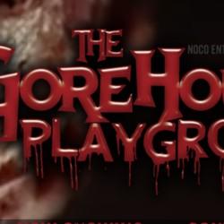 PLAY: Gorehound's Playground (CA)