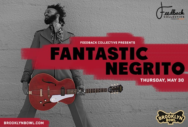 Open for Fantastic Negrito at Brooklyn Bowl!