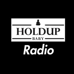 RADIO: Holdupbaby Radio Plays (Summer)