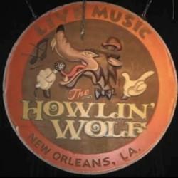 PLAY: Howlin Wolf - (NOLA) Summer/Fall