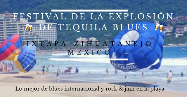 PLAY: Tequila Blues & Rock Explosion Events (Mexico)