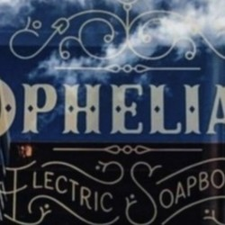 PLAY: Ophelia's Electric Soapbox (CO)