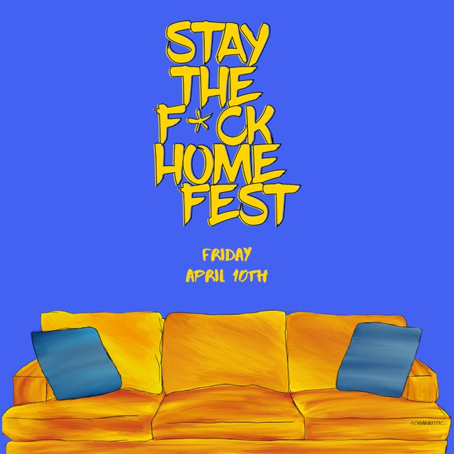 STREAMING: Stay The F*ck Home Fest II