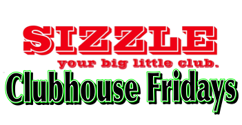 Clubhouse Fridays @ Sizzle