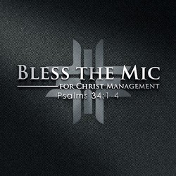 Bless The Mic For Christ Management