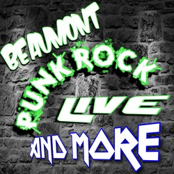 Beaumont Punk Rock Live And More