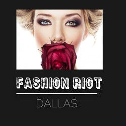 Fashion Riot Dallas
