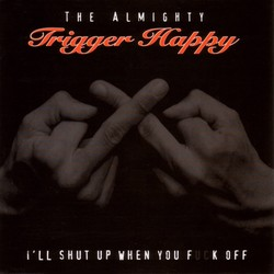 The Almighty Trigger Happy