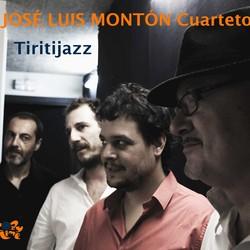 Jose Luis Monton Cuarteto, Tiritijazz