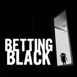 Betting BLACK
