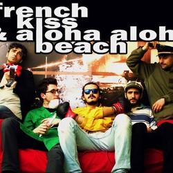 French Kiss & Aloha Aloha Beach