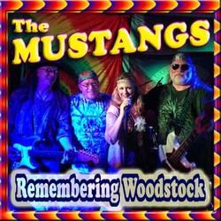 The Mustangs - Remembering Woodstock