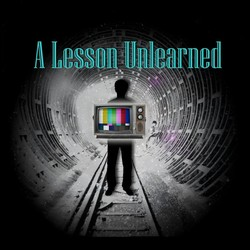 A Lesson Unlearned